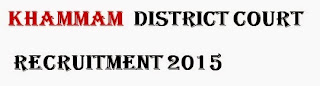 Khammam District Court Recruitment notification 2015