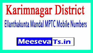Ellanthakunta Mandal MPTC Mobile Numbers List Karimnagar District in Telangana State