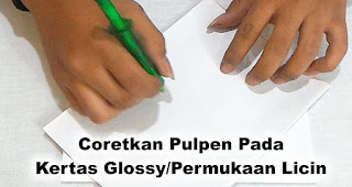 Coretkan Pulpen Pada Kertas Glossy/Permukaan Licin