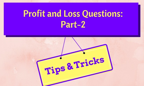 tips and tricks to solve profit and loss questions part 2