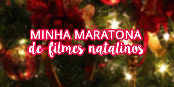 Minha maratona de filmes natalinos
