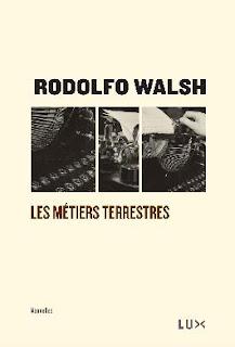 Les métiers terrestres - Rodolfo Walsh
