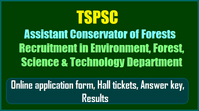 tspsc to fill assistant conservator of forests in environment, forest, science & technology department, tspsc assistant conservator of forests recruitment 2017, environment, forest, science & technology department assistant conservator of forests recruitment 2017, acf posts recruitment in efst department