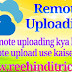Remote Upload Kya Hai Or Remote Upload Use Kaise Kare