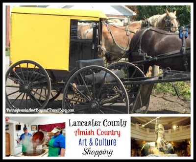 10 Things to See and Do While Visiting Lancaster County Pennsylvania