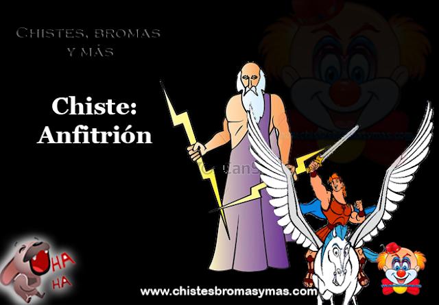 """Chiste: Anfitrión, siempre se aprende algo. El origen de la palabra """"anfitrión""""  En la mitología griega, Anfitrión era el marido de Alcmena,  la madre de Hércules."""