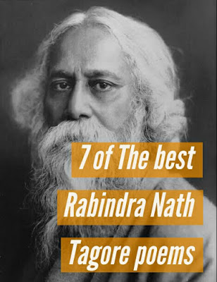 7 of The best Rabindra Nath Tagore poems