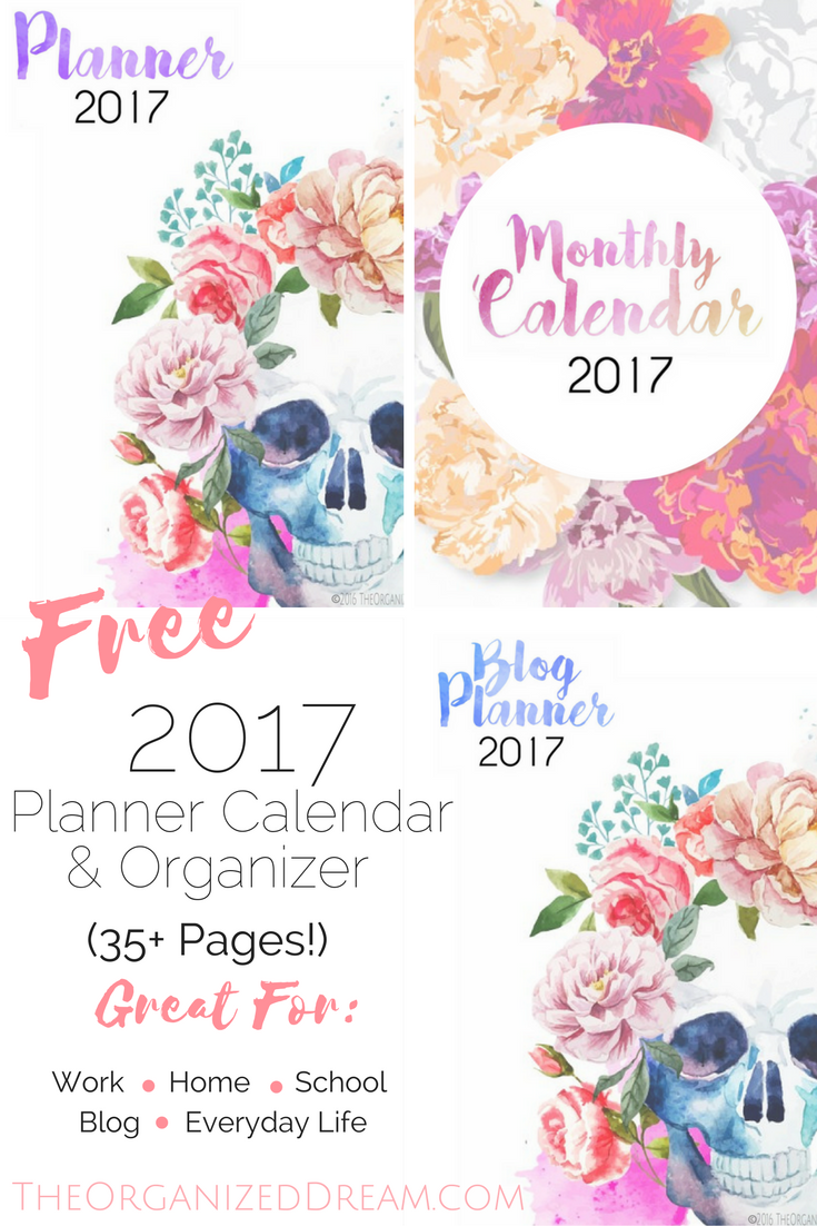 Free 2017 Planners and 12 Month Calendar - The Organized Dream