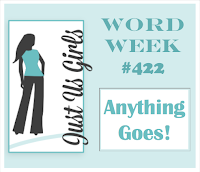 http://justusgirlschallenge.blogspot.com/2018/01/just-us-girls-422-word-week.html