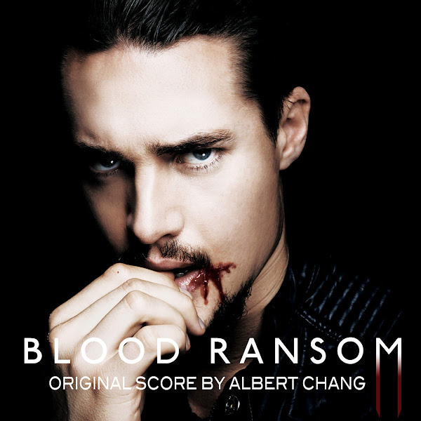 Albert Chang - Blood Ransom (Original Motion Picture Soundtrack) Cover