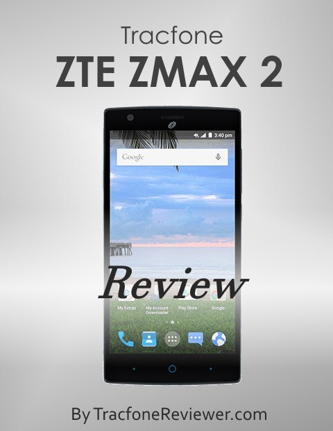 TracfoneReviewer: ZTE ZMAX 2 Review - Tracfone Smartphone