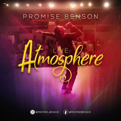 [Music + Video] Promise Benson – The Atmosphere