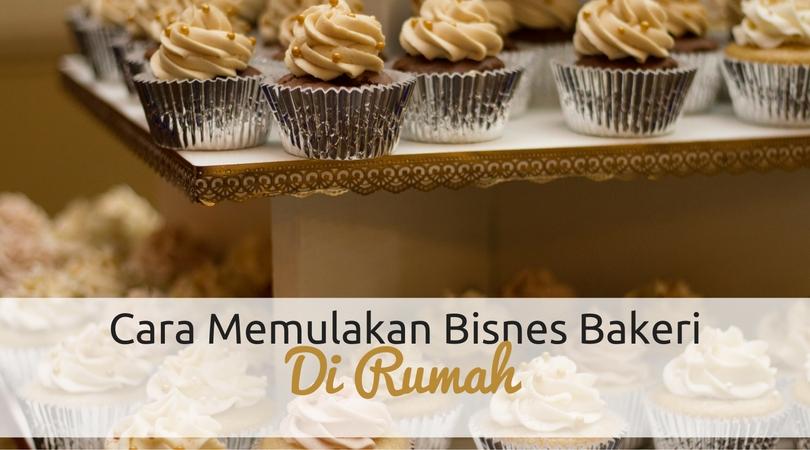 Cara Memulakan Bisnes Bakeri
