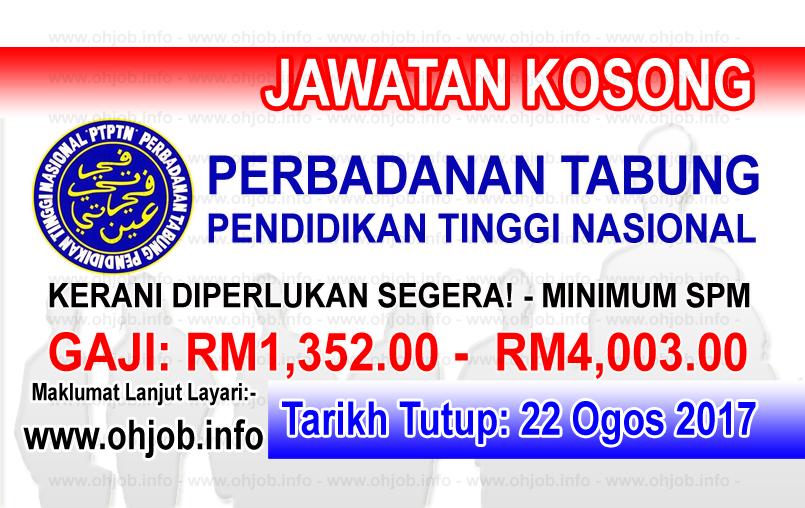 Jawatan Kerja Kosong Perbadanan Tabung Pendidikan Tinggi Nasional - PTPTN logo www.ohjob.info ogos 2017