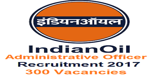 IOCL Administrative Officers Recruitment 2017