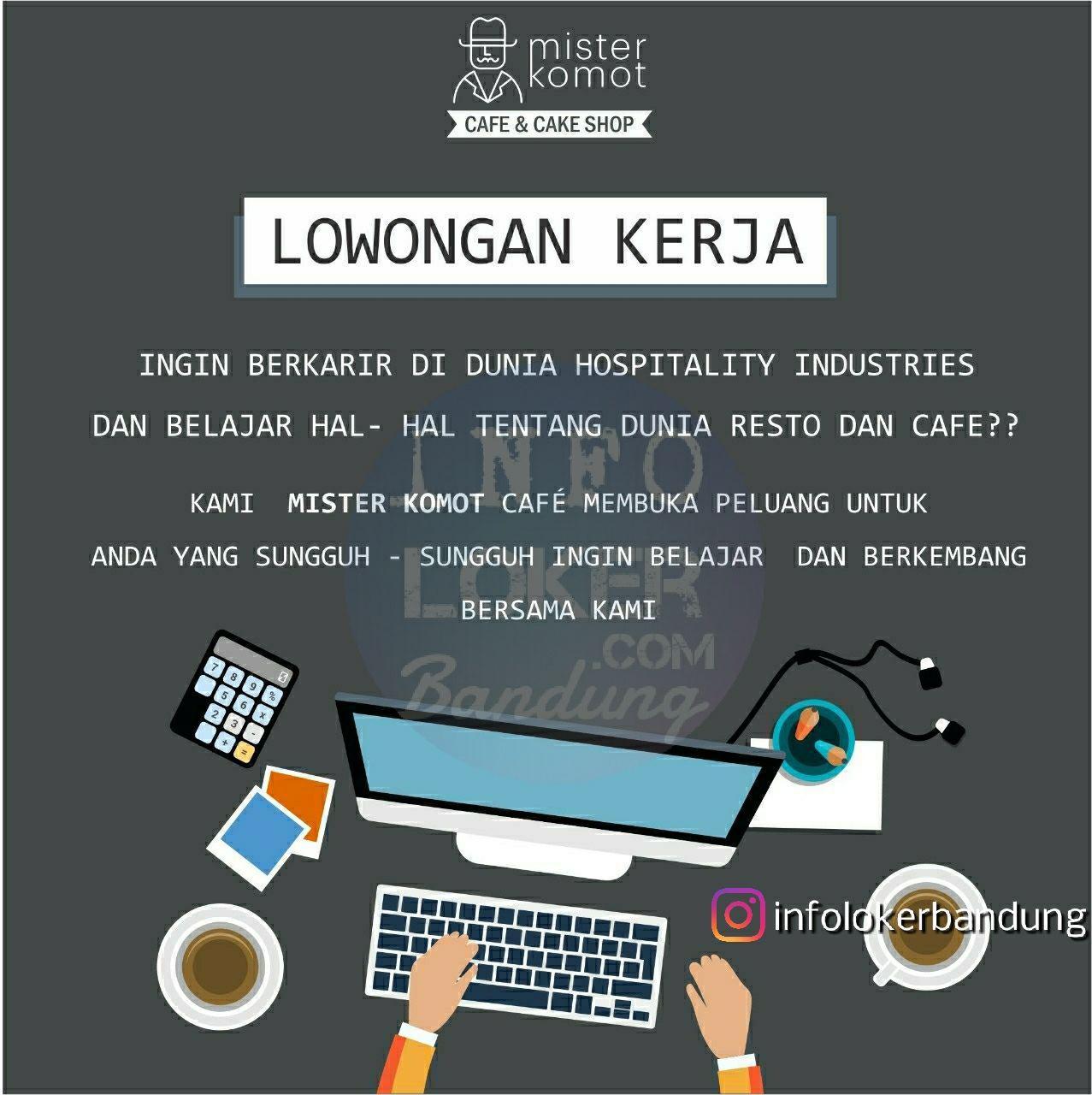 Walk In Interview Mister Komot Cafe Bandung 28 Maret 2018