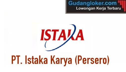 Lowongan Kerja BUMN PT. Istaka Karya (Persero) - 3 Posisi