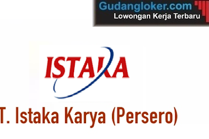 Lowongan Kerja BUMN PT. Istaka Karya (Persero)