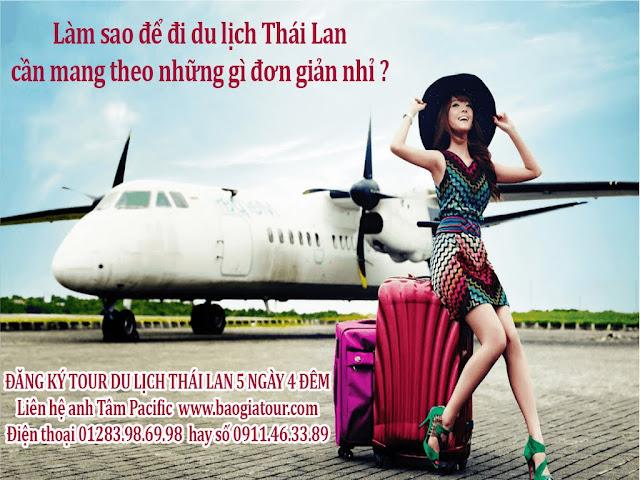Làm sao để đi du lịch Thái Lan cần mang theo những gì đơn giản nhỉ ?