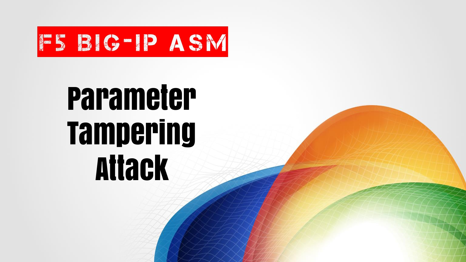 David Romero Trejo: F5 BIG-IP ASM - Parameter Tampering Attacks