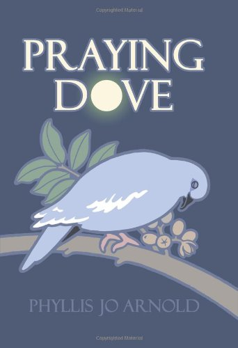 Praying Dove by Phyllis Jo Arnold