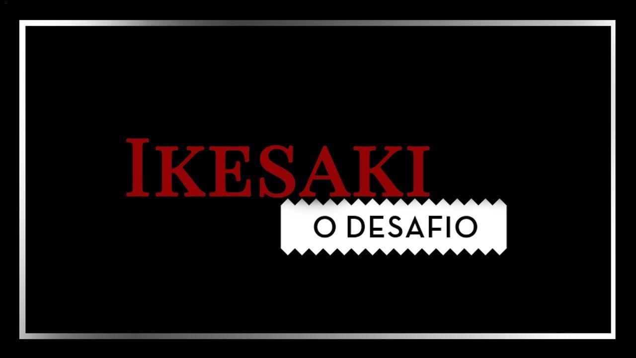 Ikesaki - Blog Cris Felix