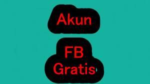 Free Akun Facebook Update 2018 - 2019