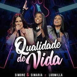 Baixar Música Qualidade de Vida - Simone e Simaria Part. Ludmilla Mp3