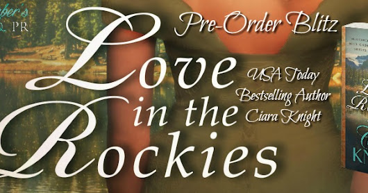 """Love in the Rockies"" by Ciara Knight"