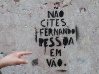 «Não cites Fernando Pessoa em vão.»