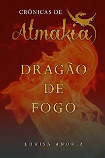 Crônicas de Almakia - Dragão de Fogo