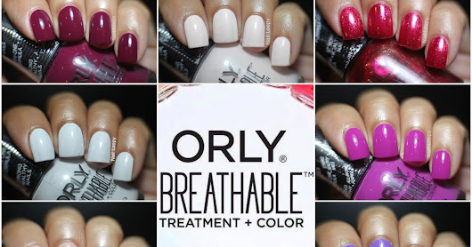 ORLY BREATHABLE SWATCHES/REVIEW (& A CATCH UP)