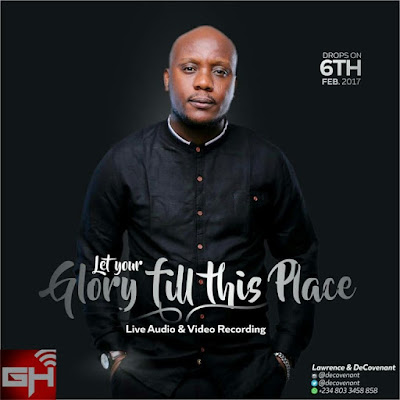 Music: Lawrence & Decovenant – Let Your Glory Fill This Place
