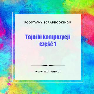 http://artimeno.blogspot.com/2017/10/podstawy-scrapbookingu-kompozycja.html
