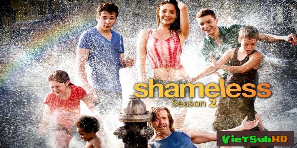 Phim Mặt Dày 2 Hoàn tất (12/12) VietSub HD | Shameless - Season 2 2012