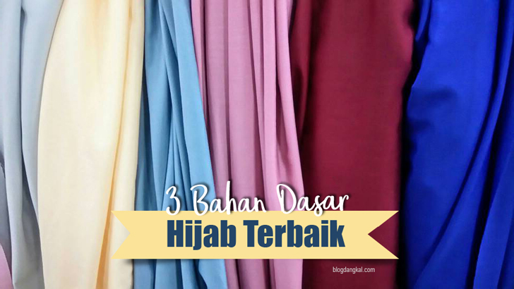 3 Bahan Dasar Hijab Terbaik