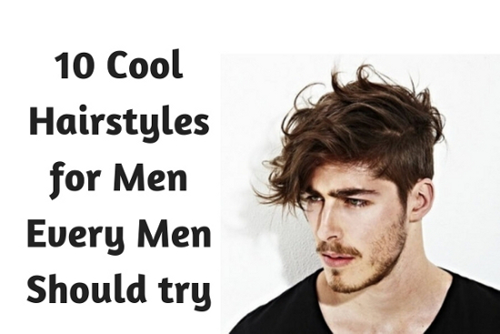 10 Cool Hairstyles for Men Every Men Should try