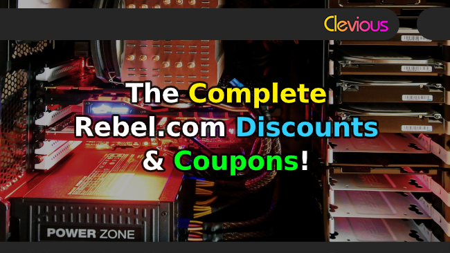 The Complete Rebel.com Discounts & Coupons! - Clevious