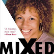 Mixed: My Life in Black and White by Angela Nissel