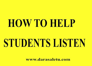 10 TEACHING WAYS USED TO MAKE STUDENT ACTIVE IN LISTEN