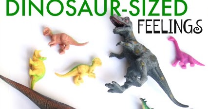 How To Stomp Out Dinosaur Sized Feelings With