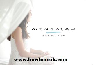 Kunci Gitar Lagu Arin Wolayan - Mengalah