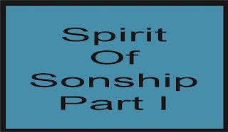 Spirit of Sonship  Part I