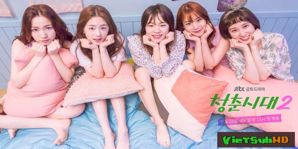 Phim Tuổi Trẻ Muôn Màu 2 Tập 14/14 VietSub HD | Age Of Youth 2 2017