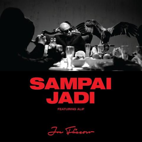 Joe Flizzow feat. ALIF - Sampai Jadi MP3