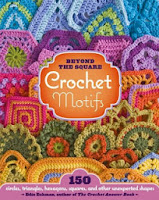 Beyond the Square Crochet Motifs - Edie Eckmann