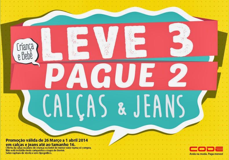 c7516a998 Dona de Casa Atualizada: CODE - Leve 3 Pague 2 Calças e Jeans de Criança