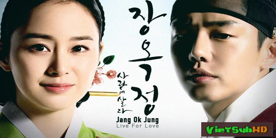 Phim Tình Sử Jang Ok Jung Hoàn Tất (24/24) VietSub HD   Jang Ok Jung, Live In Love 2013