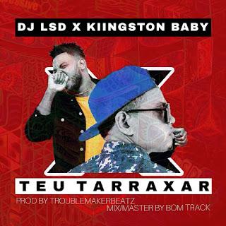 Imagem Dj LSD & Kiingston Baby - Teu tarraxar