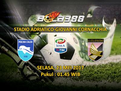 Situs Agen Bola Terpercaya - Prediksi Pertandingan Serie A, Pescara vs Palermo 23 Mei 2017